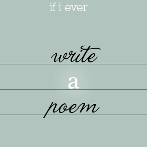 If I Ever Write A Poem – Maria Ji