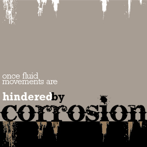 once fluid movements are hindered by corrosion – Annie Stevenson