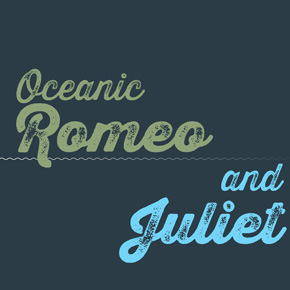 Oceanic Romeo and Juliet – Abigail Mossman