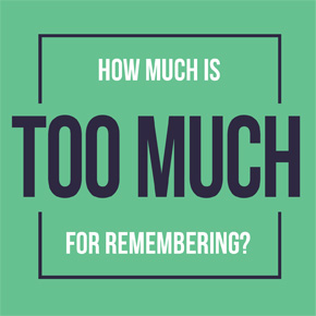 How much is too much for remembering? – Anh Tang